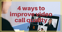 4 ways to improve video calls