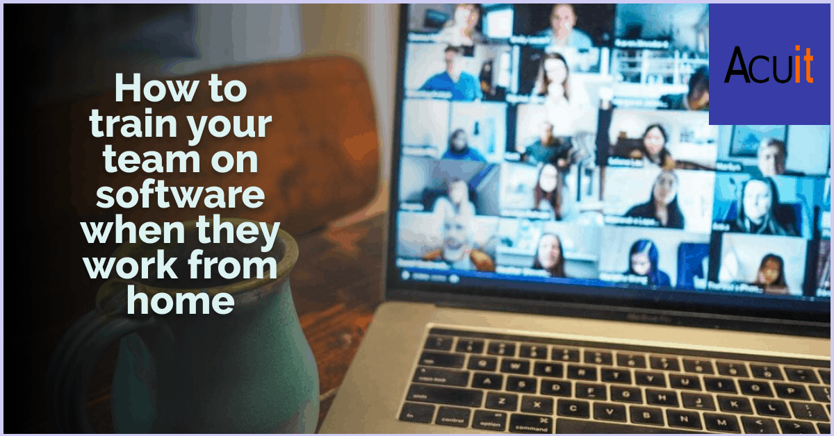 How to train your team on software when they WFH