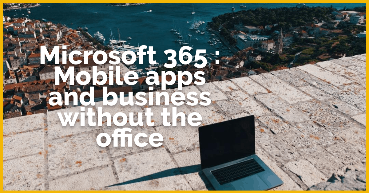 Microsoft 365 Mobile apps and business without the office