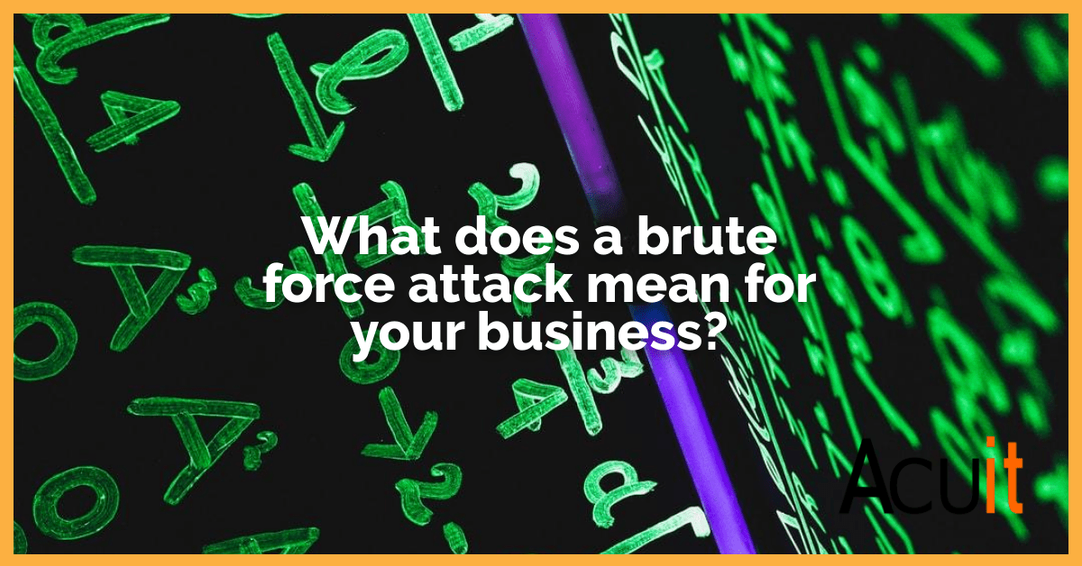 What does a brute force attack mean for your business