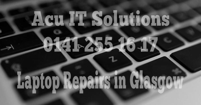 Laptop repairs in Glasgow 0141 255 1617