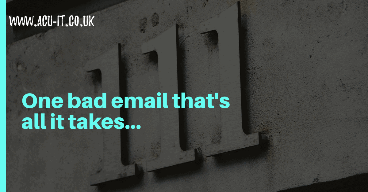 one bad email that's all it takes.