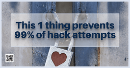 one thing prevents 99% of hack attempts