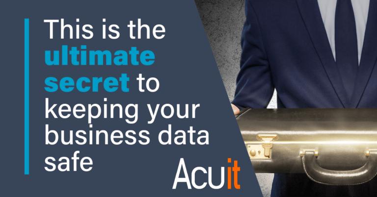 secret of keeping your business data safe