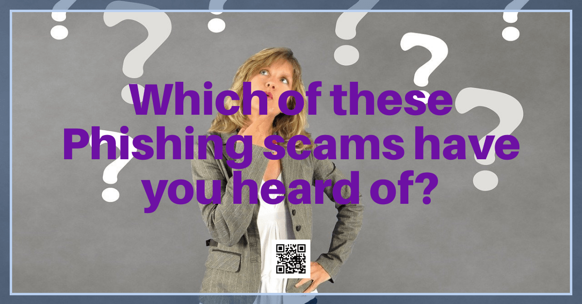 which of these phishing scams have you heard of