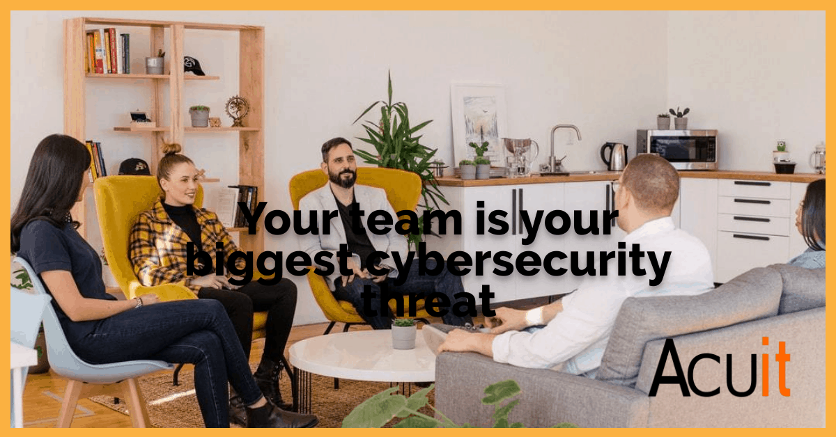 Your team are your biggest cybersecurity threat